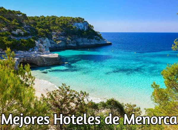 Mejores Hoteles de Menorca